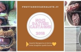 Datteri Noci Castagne come scegliere