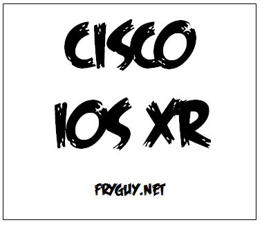 Cisco IOS XR Software, PIE, and Patches - Fryguy's Blog