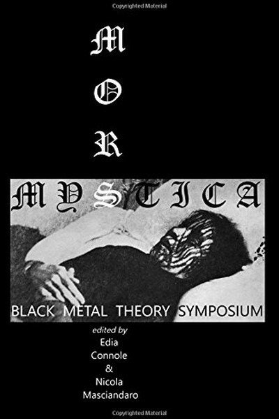 Mors Mystica: Black Metal Theory Symposium