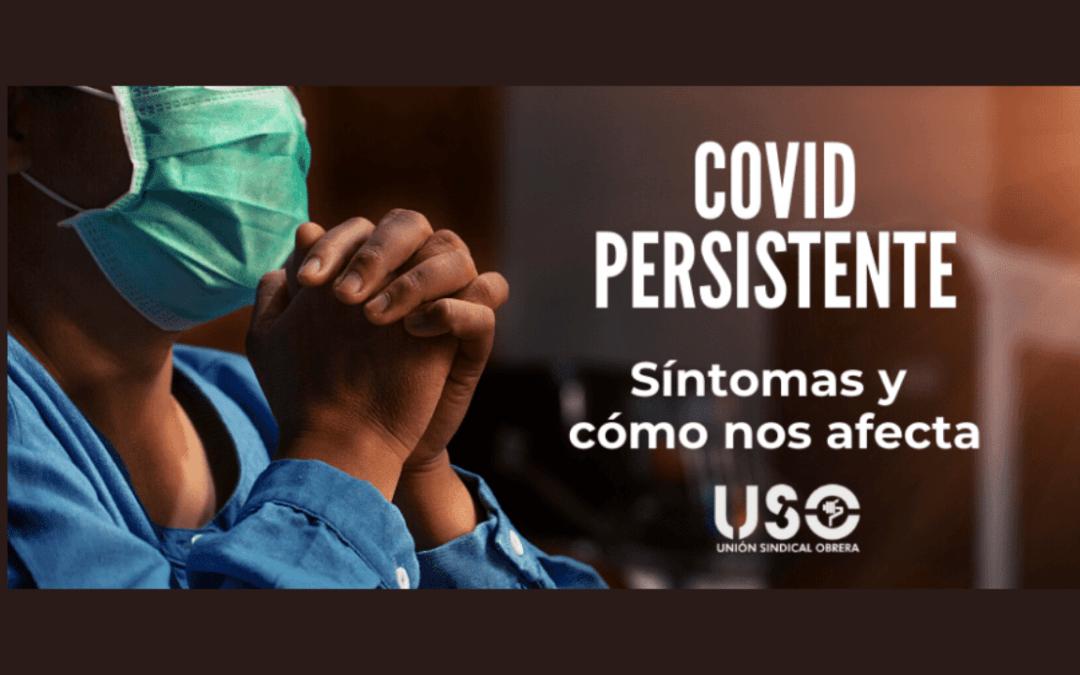 ¿Cuáles son los síntomas del Covid persistente y cómo nos afectan?