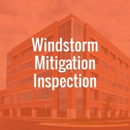Windstorm Mitigation Inspection
