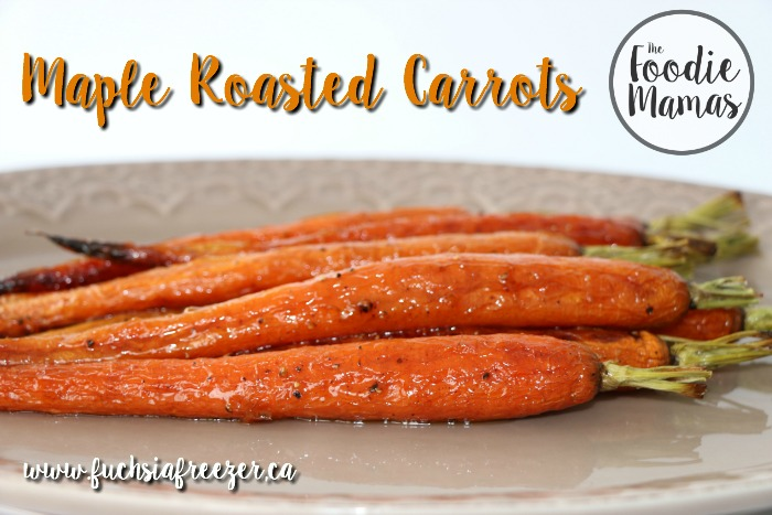 Maple Roasted Carrots #FoodieMamas