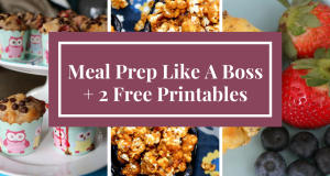 Meal Prepping Like a Boss + two FREE Printables