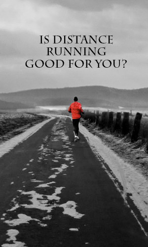 Is Distance Running Good For You