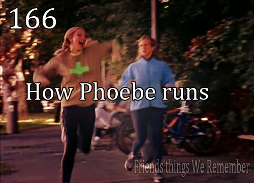 How Phoebe runs.