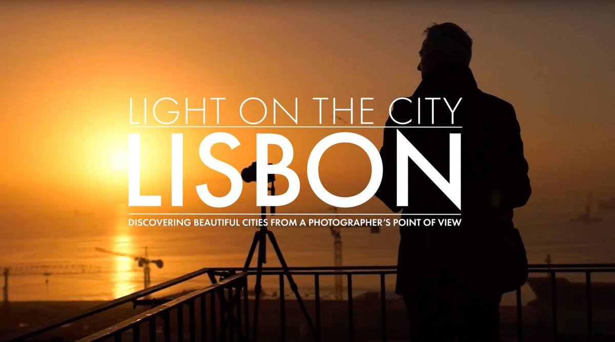 "MOVIE: ""Light On The City - LISBON"" - Discovering beautiful cities, from the photographer's point of view"