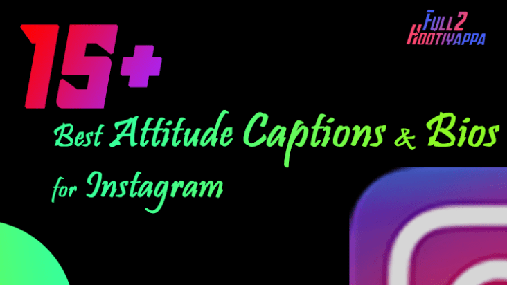 best attitude captions and bios for instagram