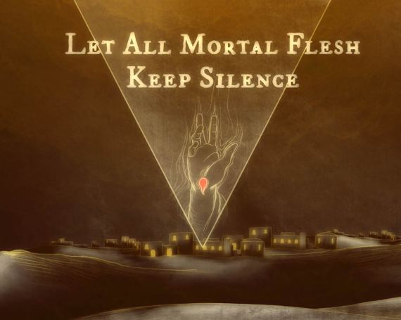Let All Mortal Flesh Keep Silence – An Animation