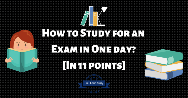 How to Study for an Exam in One day [In 11 points]