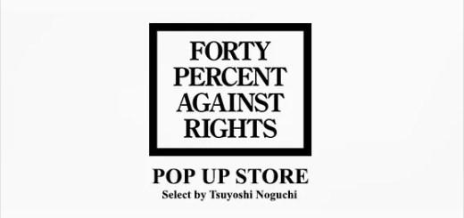 阪急メンズオンライン限定!FORTY PERCENT AGAINST RIGHTS POP UPが5/1 10:00~展開 (フォーティー パーセント アゲインスト ライツ)