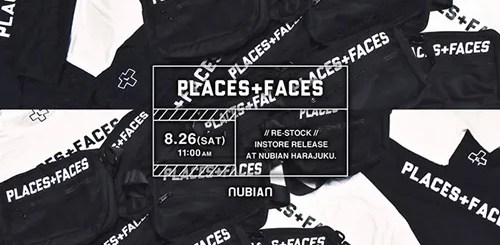 "PLACES+FACES ""RE-STOCK COLLECTION"" ニューアイテムが追加で8/26 11:00~NUBIANにて発売!"