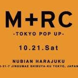 「M+RC NOIR-TOKYO POP UP」がNUBIAN原宿店にて10/21からスタート (マルシェノア)