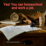 Can you work a job and homeschool? YES!!