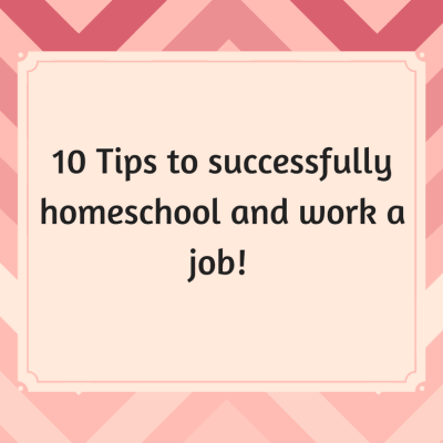 10 tips to successfully homeschool while working