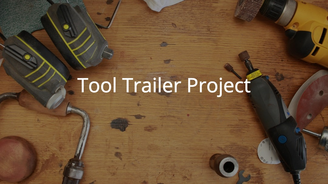 Tool Trailer & Tools for new FUMC Missions Trailer