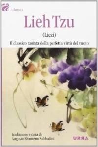 Lieh Tzu  Il vero libro della sublime virtù del cavo e del vuoto.