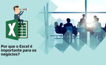 Por que o Excel é importante para os negócios?