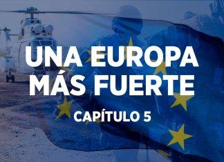 UNA EUROPA MÁS FUERTE - CAPÍTULO 5