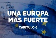 UNA EUROPA MÁS FUERTE - CAPÍTULO 6