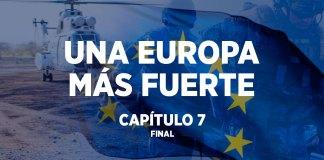 UNA EUROPA MÁS FUERTE - CAPÍTULO 7 (FINAL)