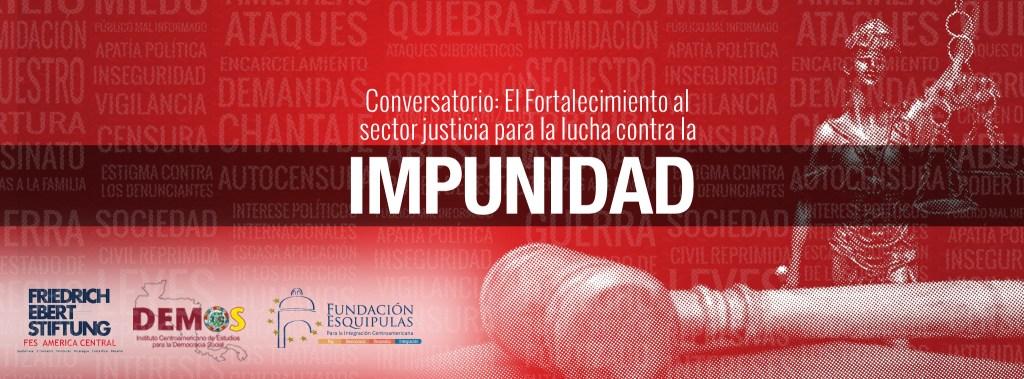 Conversatorio: El fortalecimiento al sector justicia para la lucha contra la impunidad