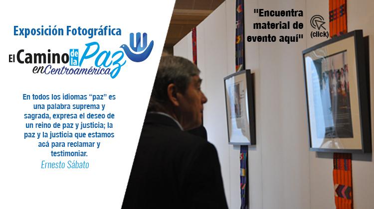 """Exposición fotográfica """"El Camino de la Paz en Centroamérica"""""""