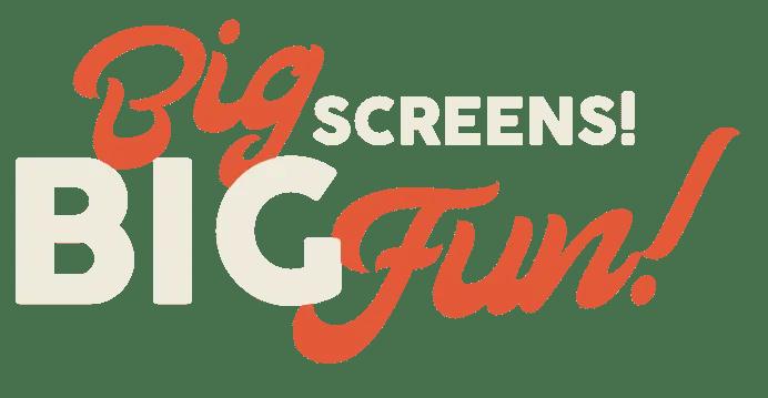Big Screens Big Fun Homepage Banner