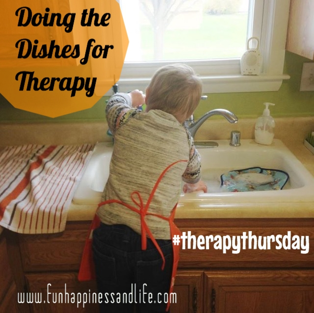Doing the dishes can improve your child's development and help you work therapy homework into your daily hectic life.