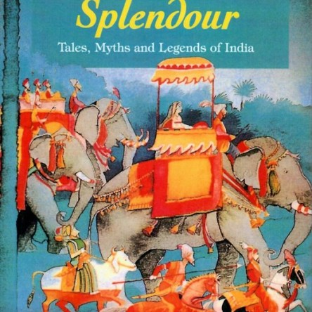 SEASONS OF SPLENDOUR – TALES, MYTHS AND LEGENDS OF INDIA
