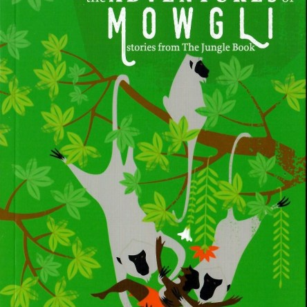 THE ADVENTURES OF MOWGLI: STORIES FROM THE JUNGLE BOOK