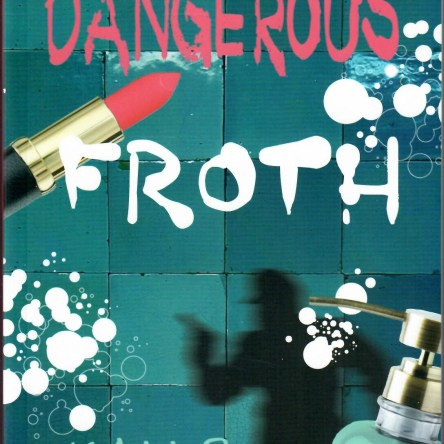 DANGEROUS FROTH
