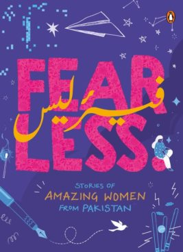 FEAR LESS: STORIES OF AMAZING WOMEN FROM PAKISTAN