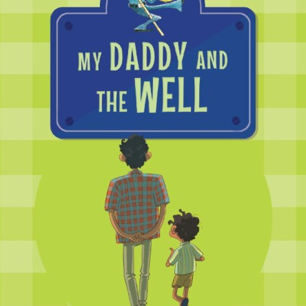 MY DADDY AND THE WELL