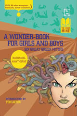 A WONDER-BOOK FOR GIRLS AND BOYS: SIX GREAT GREEK MYTHS