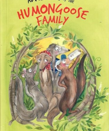ADVENTURES OF THE HUMONGOOSE FAMILY