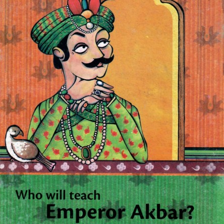 WHO WILL TEACH EMPEROR AKBAR