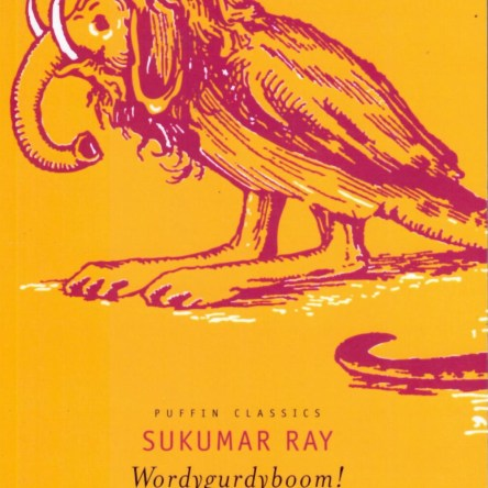 WORDYGURDYBOOM! THE NONSENSE WORLD OF SUKUMAR RAY