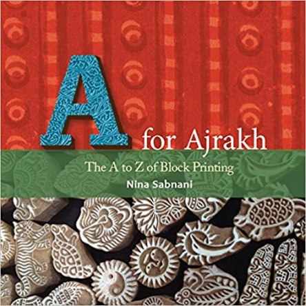 A FOR AJRAKH – THE A TO Z OF BLOCK PRINTING