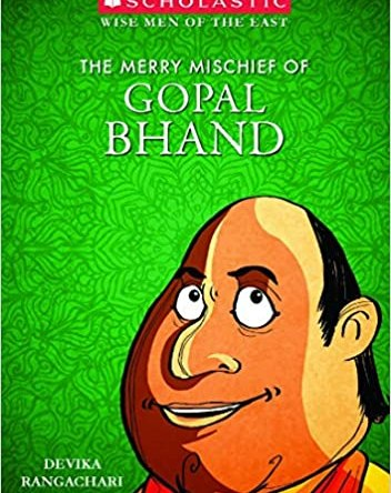 WISE MEN OF THE EAST – THE MERRY MISCHIEF OF GOPAL BHAND