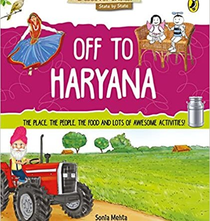 DISCOVER INDIA STATE BY STATE – OFF TO HARYANA