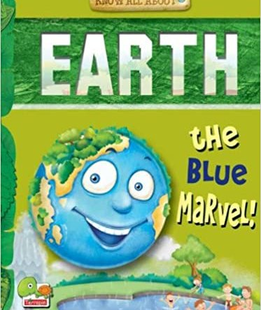 KNOW ALL ABOUT EARTH – THE BLUE MARVEL!