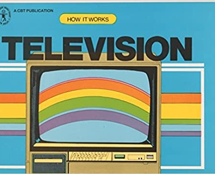 HOW IT WORKS – THE TELEVISION
