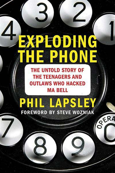 Exploding-the-Phone-The-Untold-Story-of-the-Teenagers-and-Outlaws-who-Hacked-Ma-Bel-FSMdotCOM