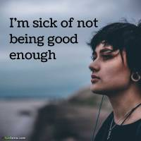 Sad quotes about not being good enough