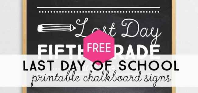 free printable last day of school chalkboard signs