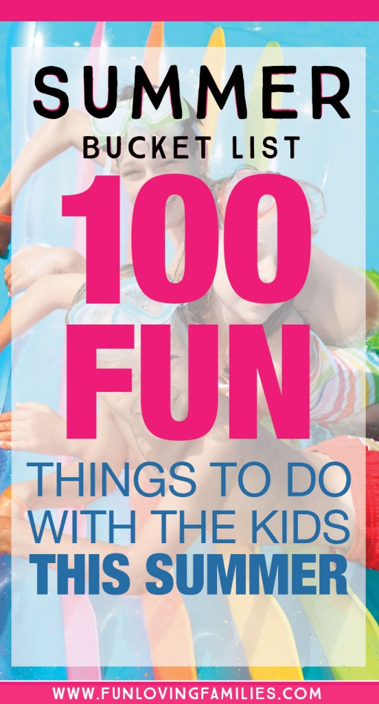100 fun things for kids to do in summer