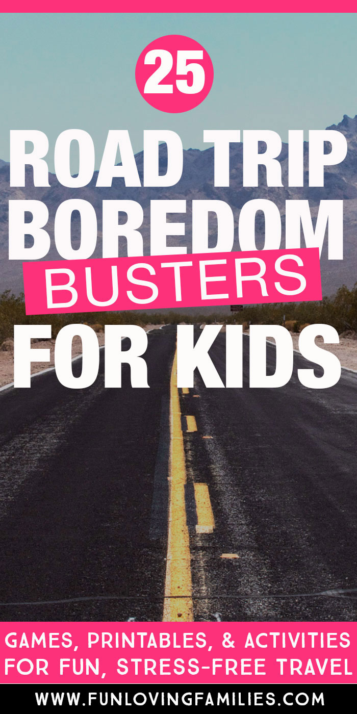 roadway image with text: 25 road trip boredom busters for kids
