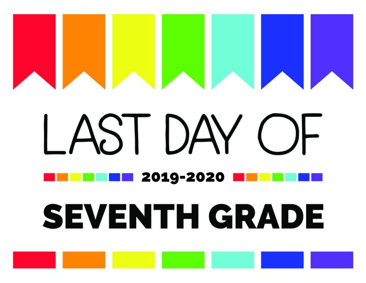 last day of seventh grade printable sign