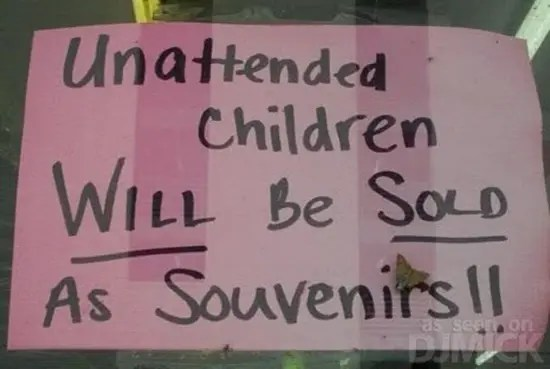 Unattended children will be sold as souvenirs