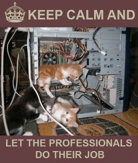 Keep calm and let the professionals do their job